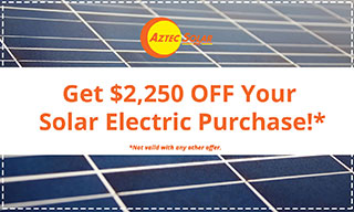 Get $2,250 off your next solar electric purchase. Not valid with any other offer.